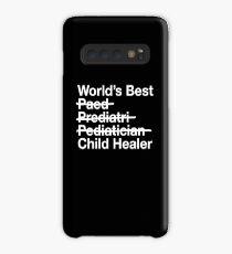 Pediatrician Gift - Worlds Best Child Healer Case/Skin for Samsung Galaxy