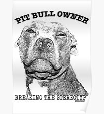 PIT BULL OWNER, BREAKING THE STEREOTYPE Poster