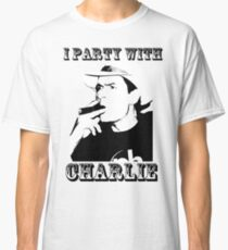 I Party With Charlie Classic T-Shirt