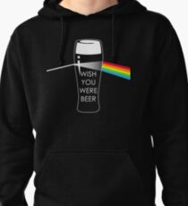 Wish you were beer Pullover Hoodie
