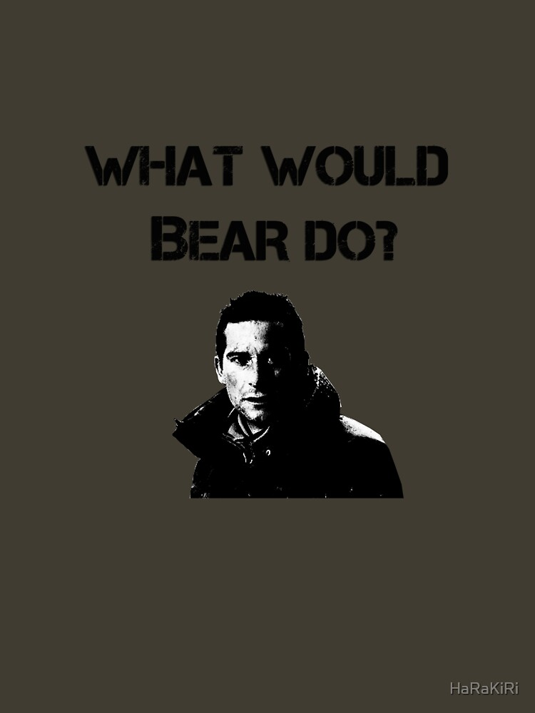 What would Bear do? by HaRaKiRi