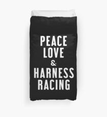 Peace Love and Harness Racing Duvet Cover