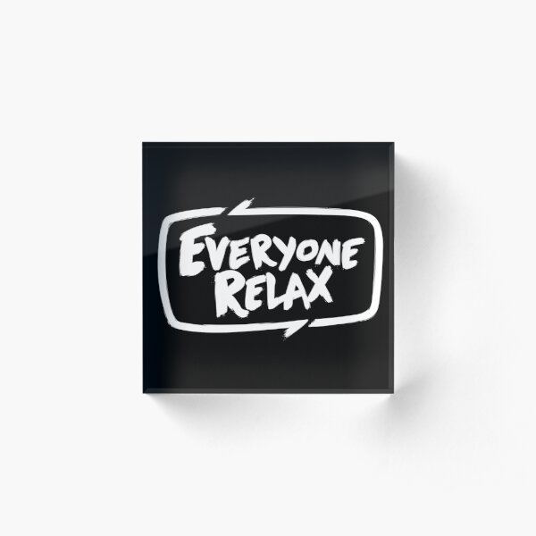 TOFOP - Everyone Relax (white) Acrylic Block