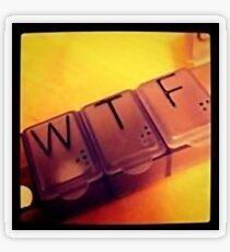 medication reality (WTF) Transparent Sticker