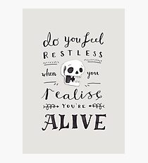 Do You Feel Restless… Photographic Print