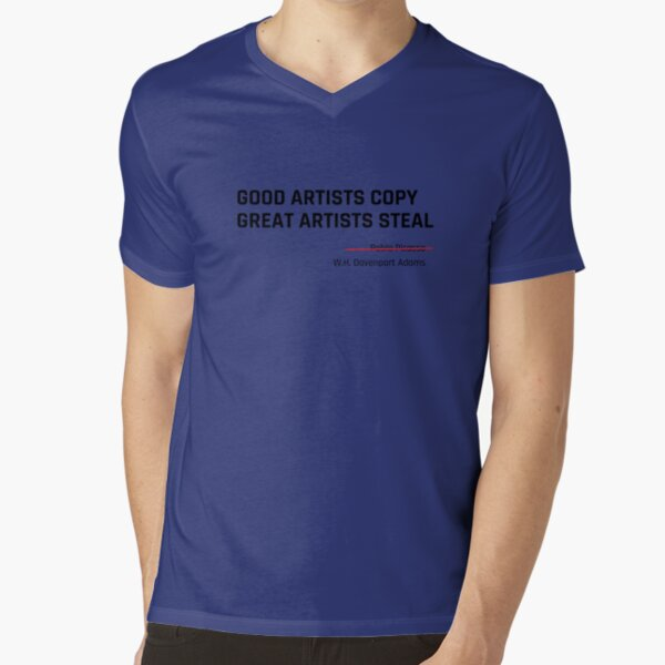Great artists steal V-Neck T-Shirt
