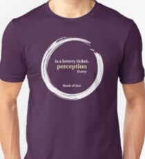 Quote About Perception & Reality Unisex T-Shirt