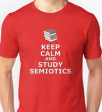 Keep calm and study Semiotics T-Shirt