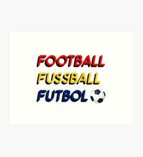 Football Fussball Futbol Art Print