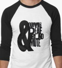 Blind, dumb, deaf & mute Men's Baseball ¾ T-Shirt