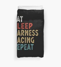 Eat Sleep Harness Racing Repeat Funny Player Gift Idea Duvet Cover