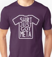 Shirt Just Got Meta Unisex T-Shirt