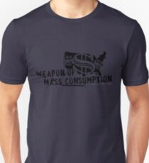 Weapon of Mass Consumption Unisex T-Shirt