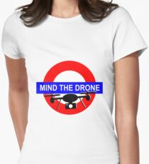 Mind the Drone Womens Fitted T-Shirt