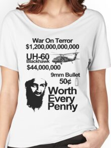 killing osama, worth every penny Women's Relaxed Fit T-Shirt