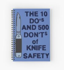 The 10 do's and 500 don'ts of knife safety -Updated Spiral Notebook