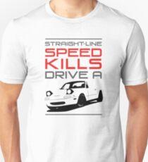 Straight line speed kills, Drive a lightweight roadster Unisex T-Shirt