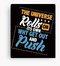Savvy Turtle The Universe Rolls on its Own Why Get Out and Push Canvas Print
