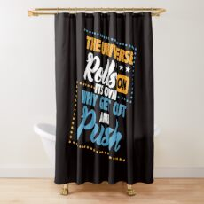 Savvy Turtle The Universe Rolls on its Own Why Get Out and Push Shower Curtain