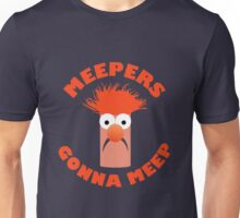 Meepers Gonna Meep Unisex T-Shirt