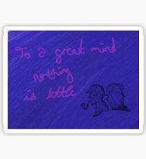 """""""To a great mind nothing is little"""" Sticker"""