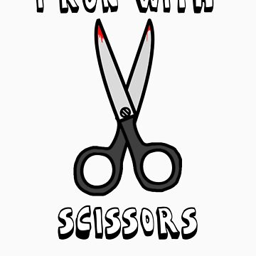 I Run With Scissors by Krydel