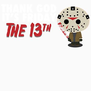 Thank God It's Friday the 13th Version 2 by therobscott