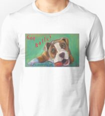 Got Balls? Bulldog Unisex T-Shirt