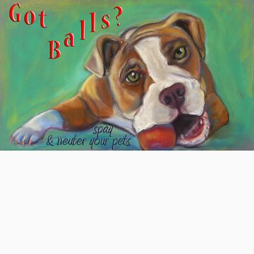Got Balls? Bulldog by Annimalloverf