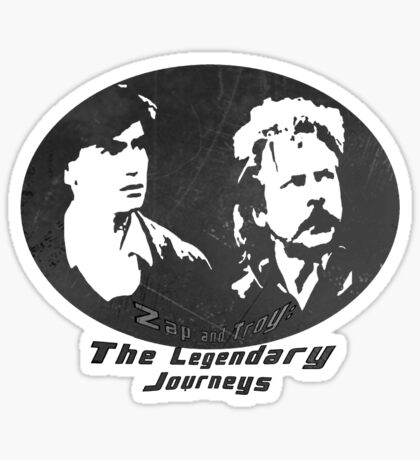 Rowsdower:  Zap And Troy the Legendary Journeys Tee (b&w version) Sticker