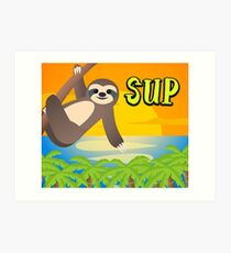 Sloth in the sun says sup Art Print