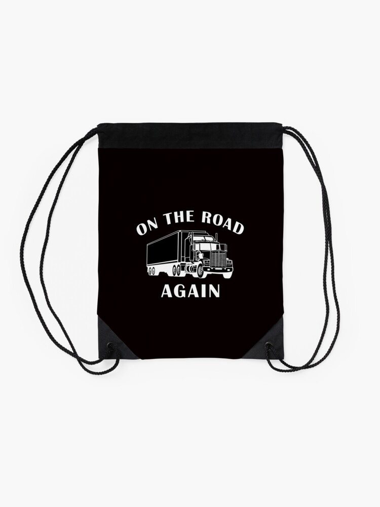 Alternate view of Trucker, On the Road Again, Big Rig Hauler Gifts Drawstring Bag