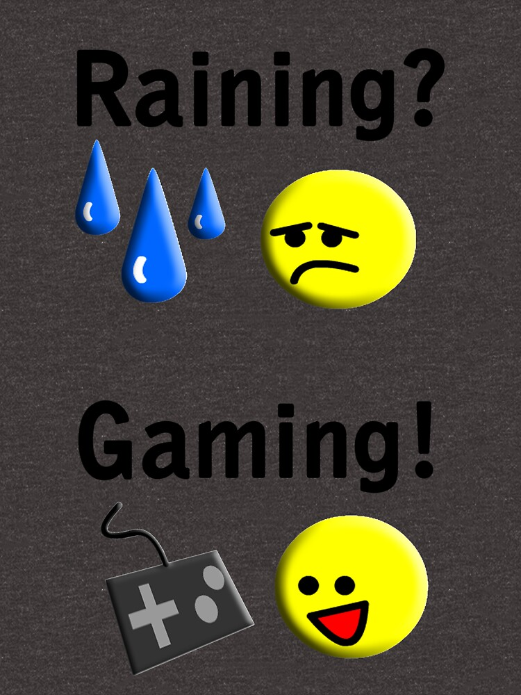 Raining = Gaming by BaronVonRosco