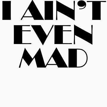 I ain't even mad by Malachai