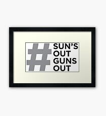 #Sun's Out, Guns Out Framed Print