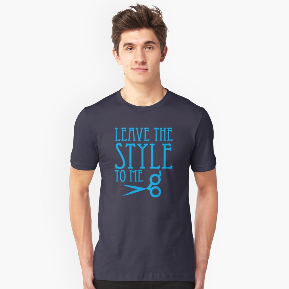 Leave the STYLE to me Unisex T-Shirt Front
