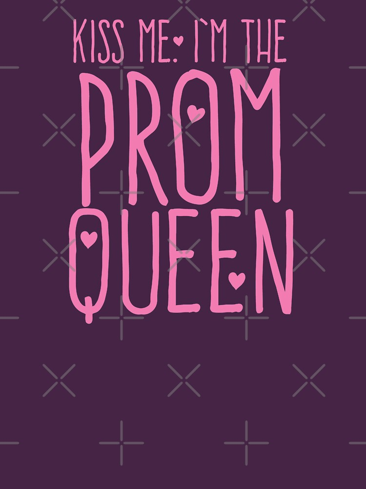 KISS ME I'm the PROM QUEEN by jazzydevil