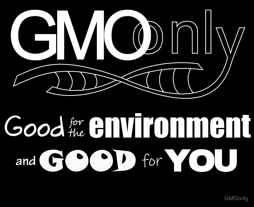 Copy of GMO Good for the environment and for you by GMOonly