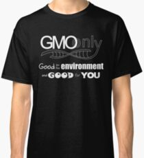 Copy of GMO Good for the environment and for you Classic T-Shirt