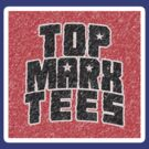 TopMarxTees Shirt by TopMarxTees