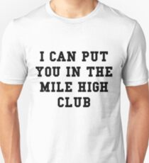 I Can Put You In The Mile High Club - Black Text Unisex T-Shirt