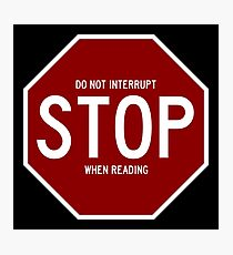 Stop - Do Not Interrupt When Reading White Borders Fotodruck
