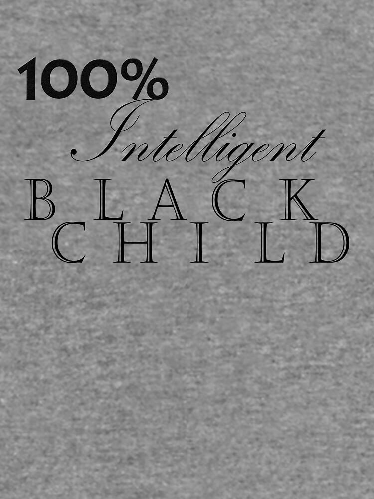 One Hundred Percent Intelligent Black Child (BoW) by SerenityNRhythm