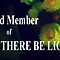 """Member Banner: Must say """"Let There Be Light"""" group"""