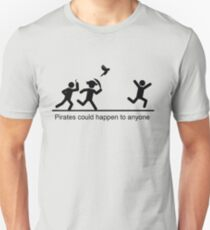 Pirates Could Happen to Anyone Unisex T-Shirt