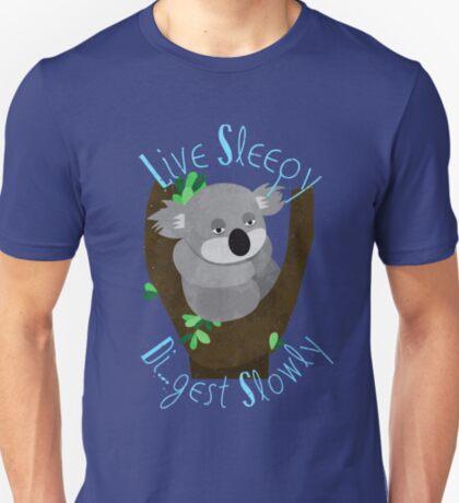 Live Sleepy, Di...gest Slowly  T-Shirt