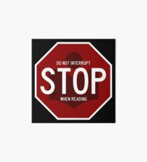 Stop - Do Not Interrupt When Reading Art Board